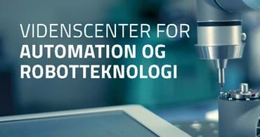 Videnscenter for automation og robotteknologi